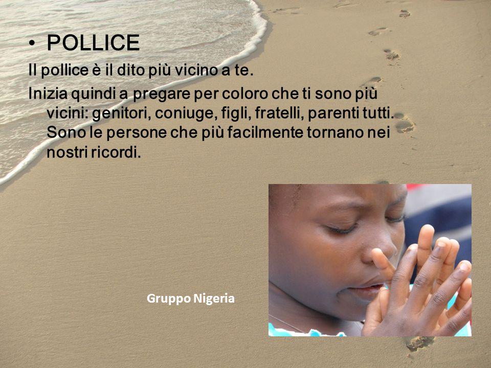 POLLICE Il pollice è il dito più vicino a te. Inizia quindi a pregare per coloro che ti sono più vicini: genitori, coniuge, figli, fratelli, parenti t