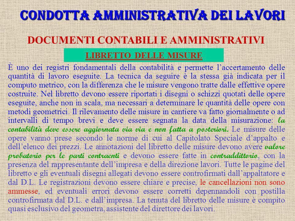 CONDOTTA AMMINISTRATIVA DEI LAVORI DOCUMENTI CONTABILI E AMMINISTRATIVI I principali documenti contabili e amministrativi che devono essere redatti du