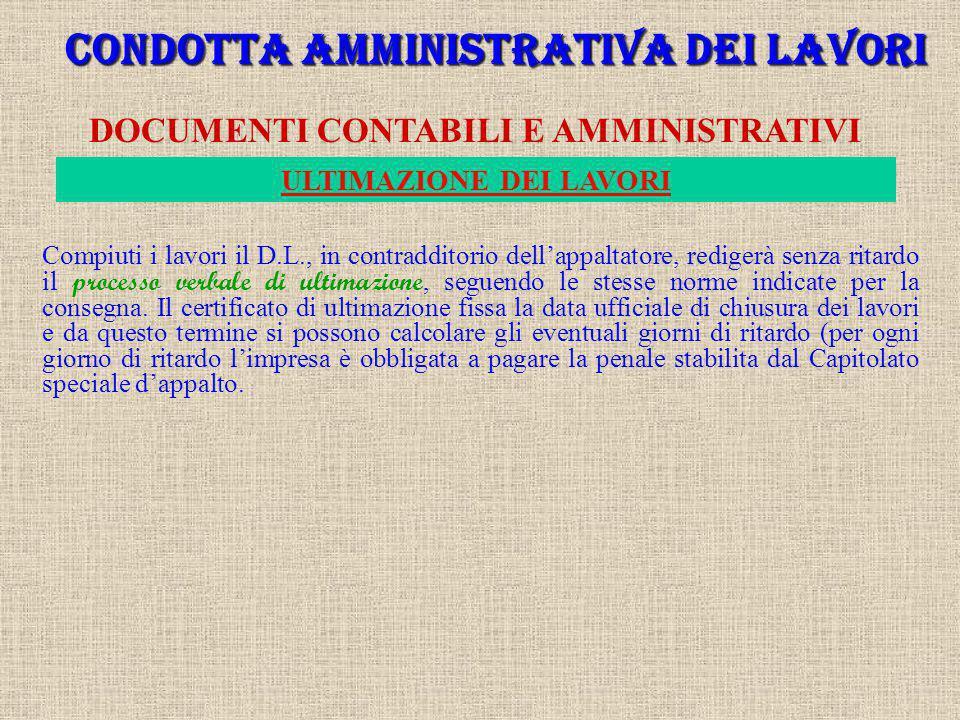 CONDOTTA AMMINISTRATIVA DEI LAVORI DOCUMENTI CONTABILI E AMMINISTRATIVI Con tale documento il D.L. certifica che si può pagare all'impresa l'importo c