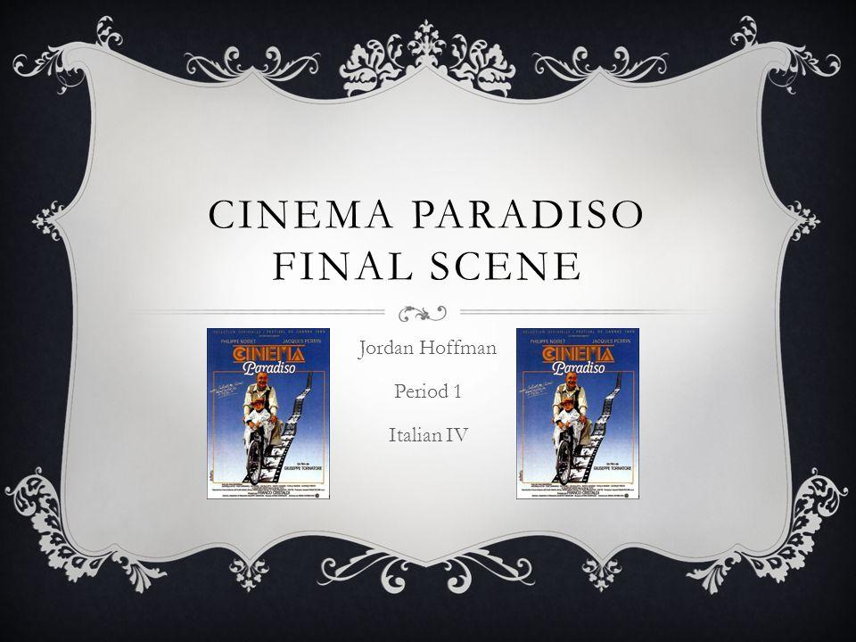CINEMA PARADISO FINAL SCENE Jordan Hoffman Period 1 Italian IV