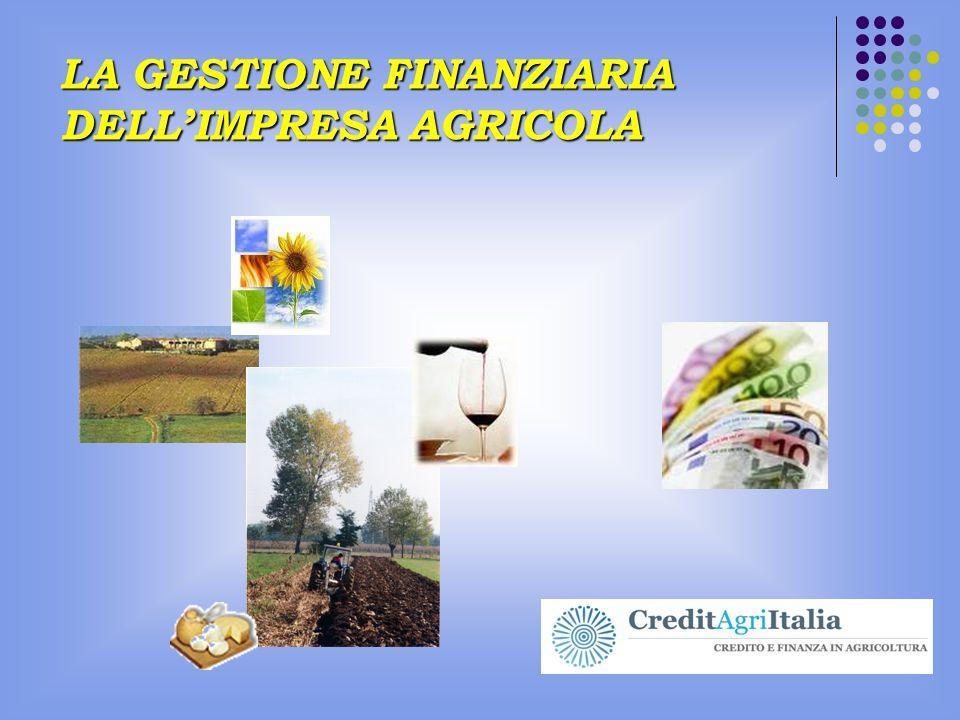 LA GESTIONE FINANZIARIA DELL'IMPRESA AGRICOLA