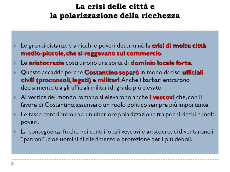 La crisi delle città e la polarizzazione della ricchezza crisi di molte città medio-piccole, che si reggevano sul commercio  Le grandi distanze tra r