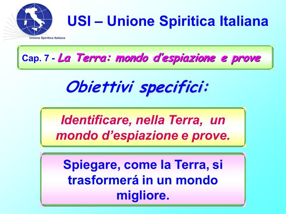 USI – Unione Spiritica Italiana La Terra: mondo d'espiazione e prove Cap.