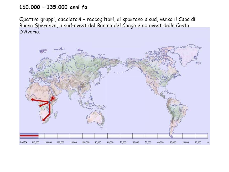 160.000 – 135.000 anni fa Quattro gruppi, cacciatori – raccoglitori, si spostano a sud, verso il Capo di Buona Speranza, a sud-ovest del Bacino del Congo e ad ovest della Costa D'Avorio.