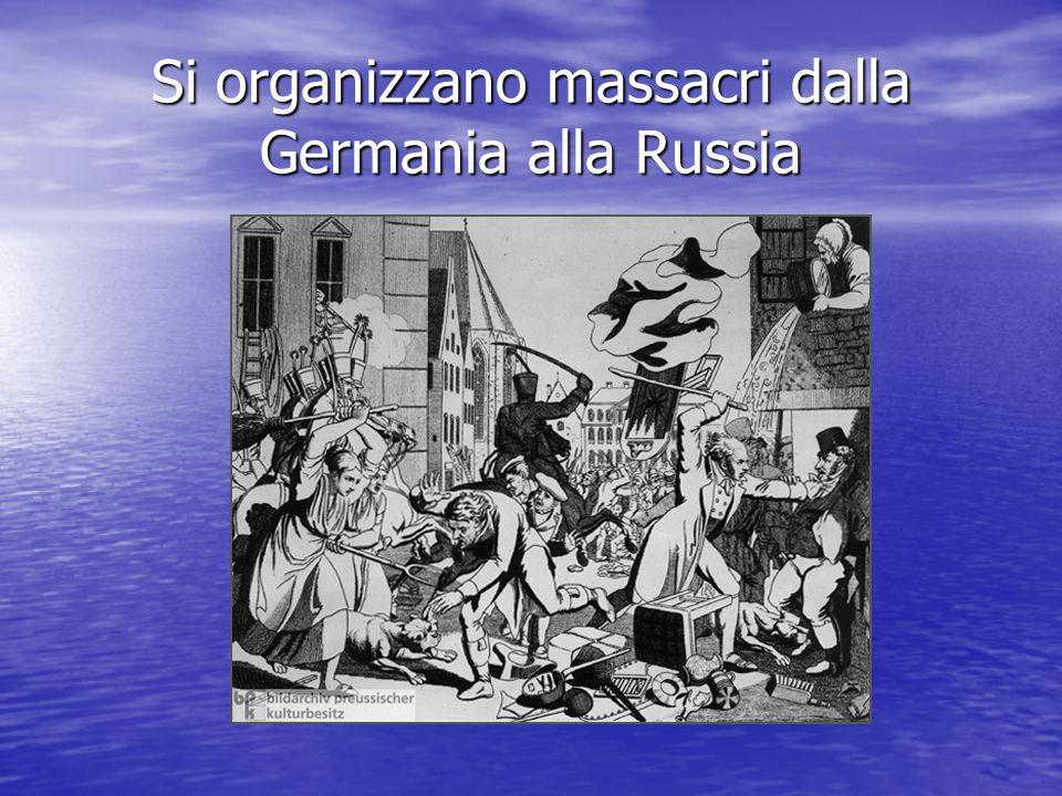 Si organizzano massacri dalla Germania alla Russia