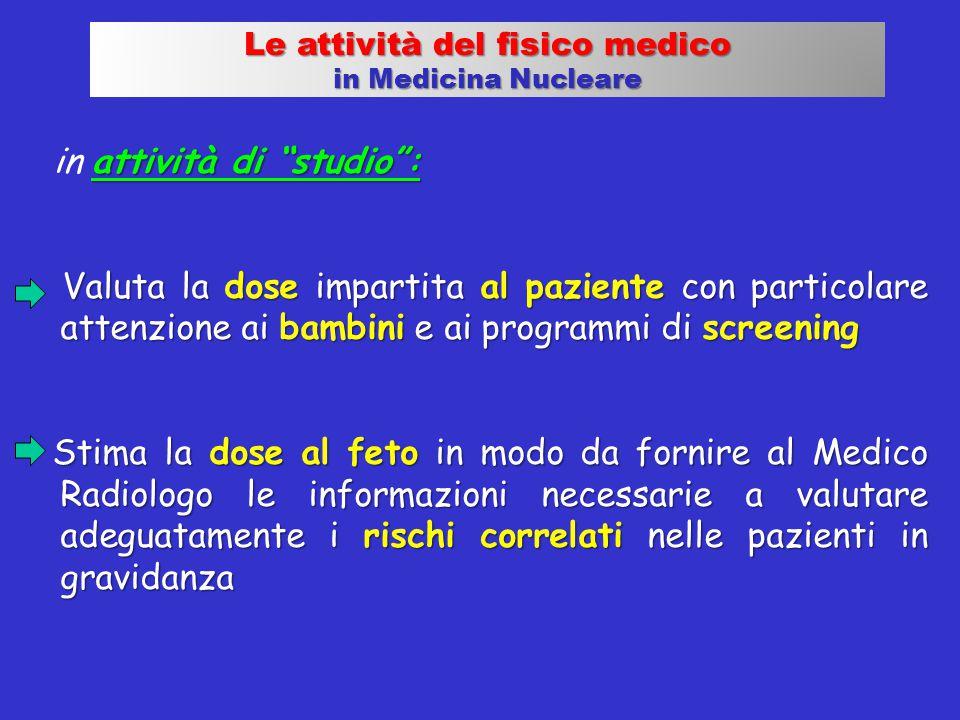 """attività di """"studio"""": in attività di """"studio"""": Valuta la dose impartita al paziente con particolare attenzione ai bambini e ai programmi di screening"""