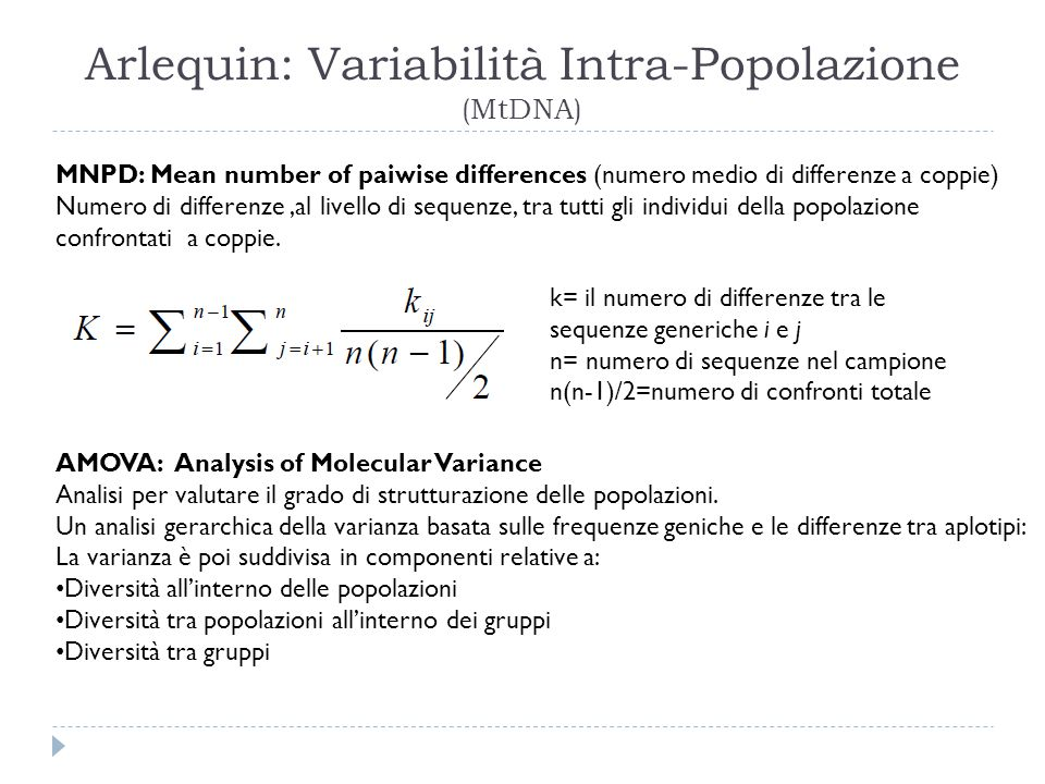 Arlequin: Variabilità Intra-Popolazione (MtDNA) MNPD: Mean number of paiwise differences (numero medio di differenze a coppie) Numero di differenze,al