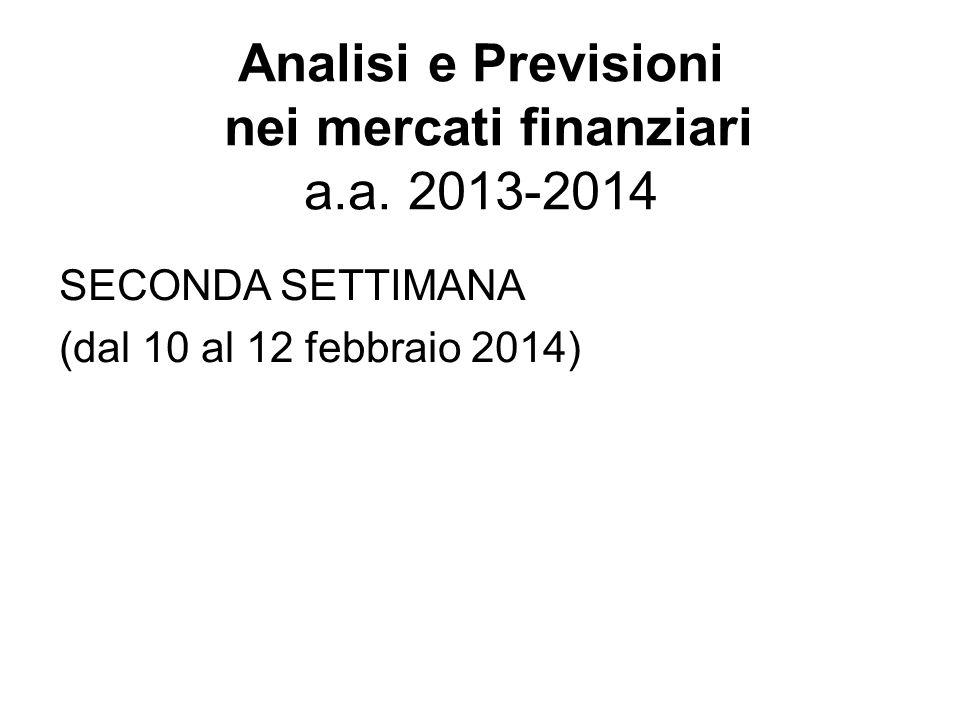 Analisi e Previsioni nei mercati finanziari a.a. 2013-2014 SECONDA SETTIMANA (dal 10 al 12 febbraio 2014)