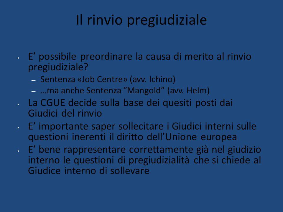Il rinvio pregiudiziale E' possibile preordinare la causa di merito al rinvio pregiudiziale.