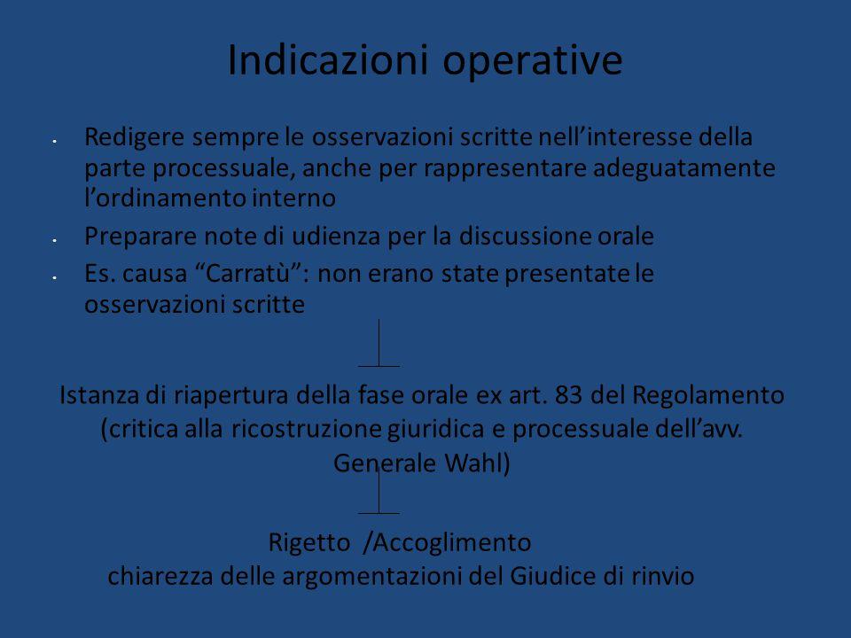 Indicazioni operative Redigere sempre le osservazioni scritte nell'interesse della parte processuale, anche per rappresentare adeguatamente l'ordinamento interno Preparare note di udienza per la discussione orale Es.