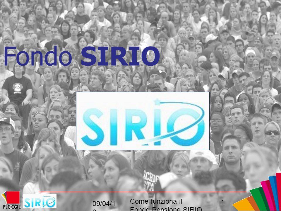 Fondo SIRIO 09/04/1 3 1 Come funziona il Fondo Pensione SIRIO perché come, convenienza