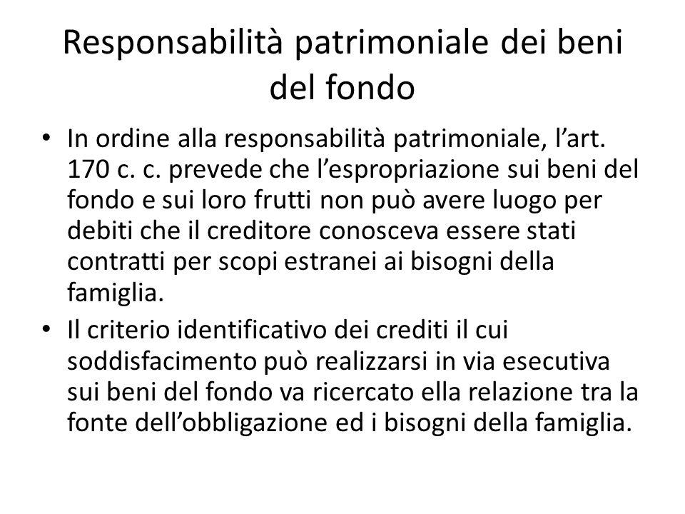 Responsabilità patrimoniale dei beni del fondo In ordine alla responsabilità patrimoniale, l'art.