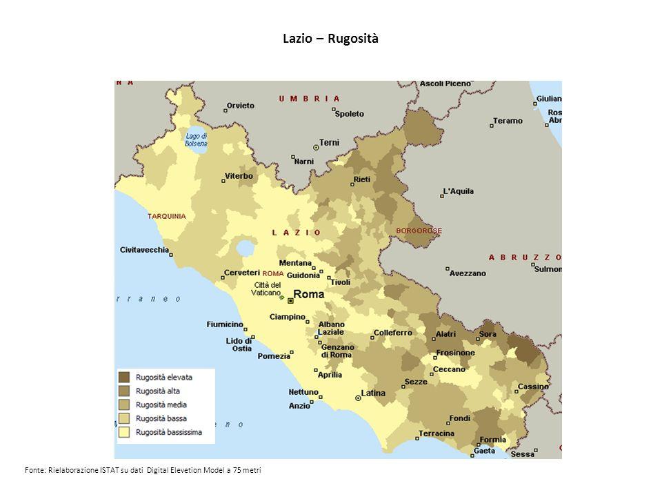 Lazio – Rugosità Fonte: Rielaborazione ISTAT su dati Digital Elevetion Model a 75 metri