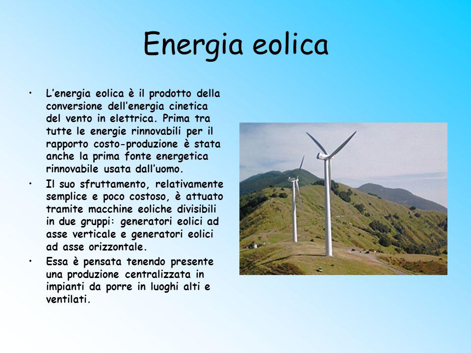 Energia eolica L'energia eolica è il prodotto della conversione dell'energia cinetica del vento in elettrica. Prima tra tutte le energie rinnovabili p
