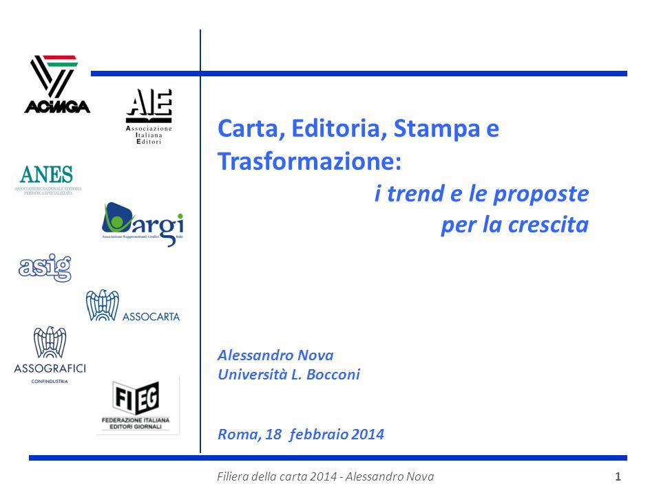 Filiera della carta 2014 - Alessandro Nova1 Carta, Editoria, Stampa e Trasformazione: i trend e le proposte per la crescita Alessandro Nova Università