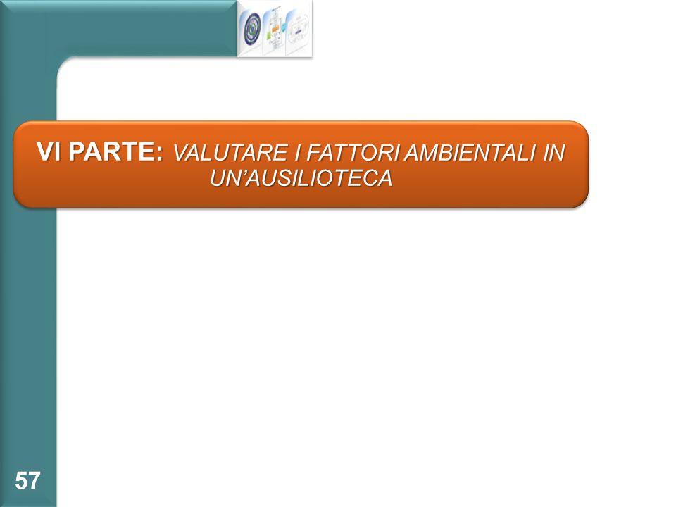57 VI PARTE: VALUTARE I FATTORI AMBIENTALI IN UN'AUSILIOTECA