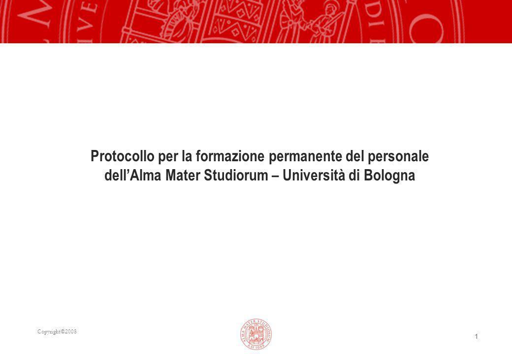 Copyright©2008 11 Protocollo per la formazione permanente del personale dell'Alma Mater Studiorum – Università di Bologna
