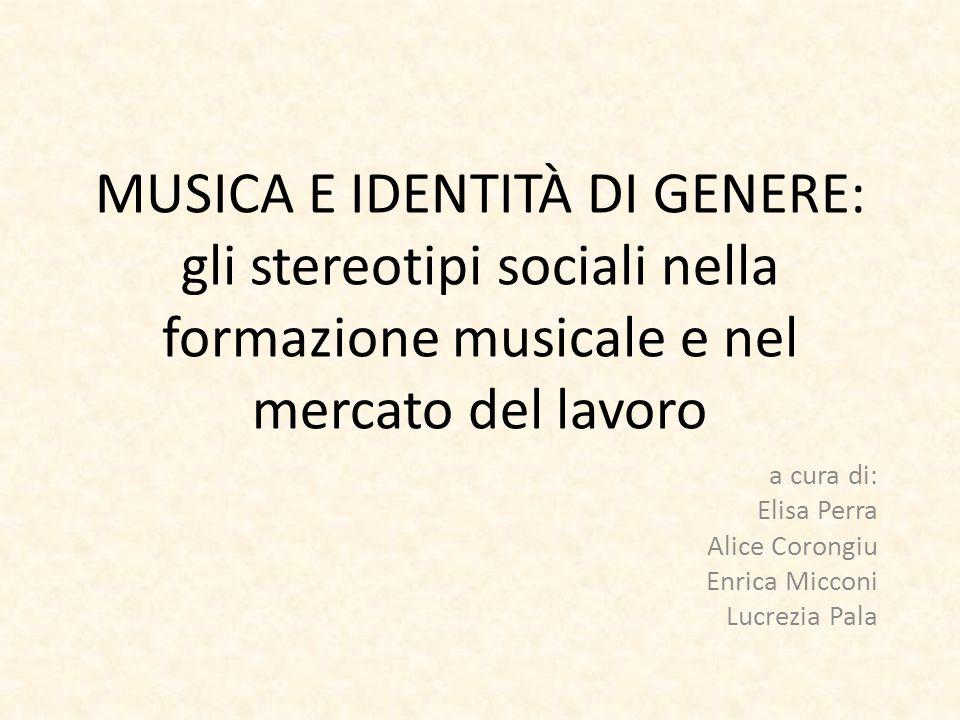 CONCLUSIONI Considerando: Risultati del questionario L'analisi della composizione di genere delle orchestre Le differenze di genere nelle classi dei conservatori POSSIAMO AFFERMARE DI AVER EVIDENZIATO L'ESISTENZA DI UNA SEGREGAZIONE DI TIPO ORIZZONTALE ANCHE NELLE PROFESSIONI MUSICALI, non perché queste attività richiedano particolari capacità fisiche, MA PERCHÉ ESISTONO DEGLI STEREOTIPI CHE INCONSCIAMENTE GUIDANO IMPORTANTI PROCESSI DECISIONALI, come quelli relativi al proprio percorso formativo e professionale