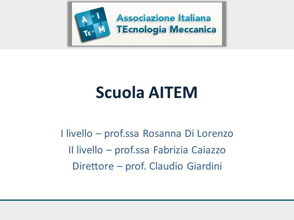 Scuola AITEM I livello – prof.ssa Rosanna Di Lorenzo II livello – prof.ssa Fabrizia Caiazzo Direttore – prof. Claudio Giardini