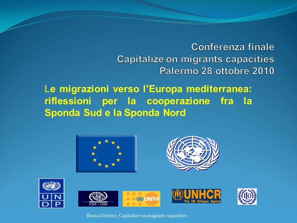 Le migrazioni verso l'Europa mediterranea: riflessioni per la cooperazione fra la Sponda Sud e la Sponda Nord Jlenia Destito_Capitalize on migrant cap
