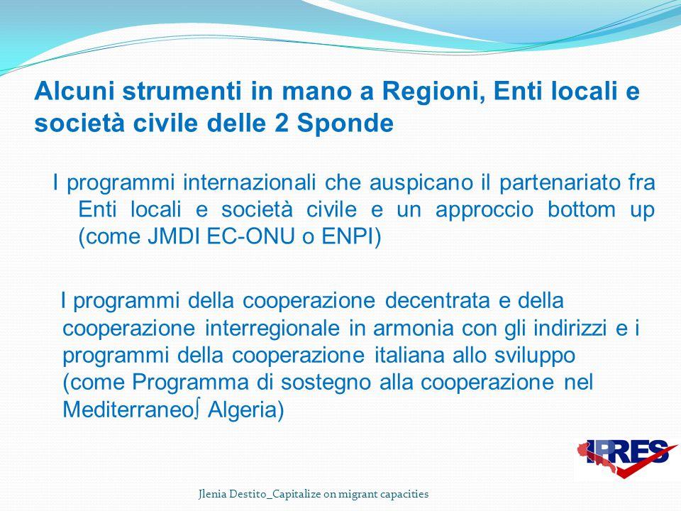 Alcuni strumenti in mano a Regioni, Enti locali e società civile delle 2 Sponde I programmi della cooperazione decentrata e della cooperazione interre