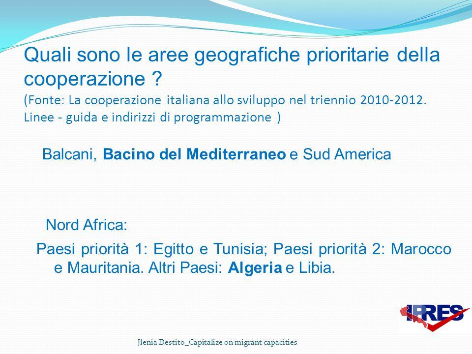 Quali sono le aree geografiche prioritarie della cooperazione ? (Fonte: La cooperazione italiana allo sviluppo nel triennio 2010-2012. Linee - guida e