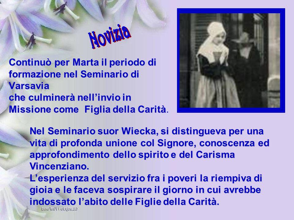 Continuò per Marta il periodo di formazione nel Seminario di Varsavia che culminerà nell'invio in Missione come Figlia della Carità Missione come Figl