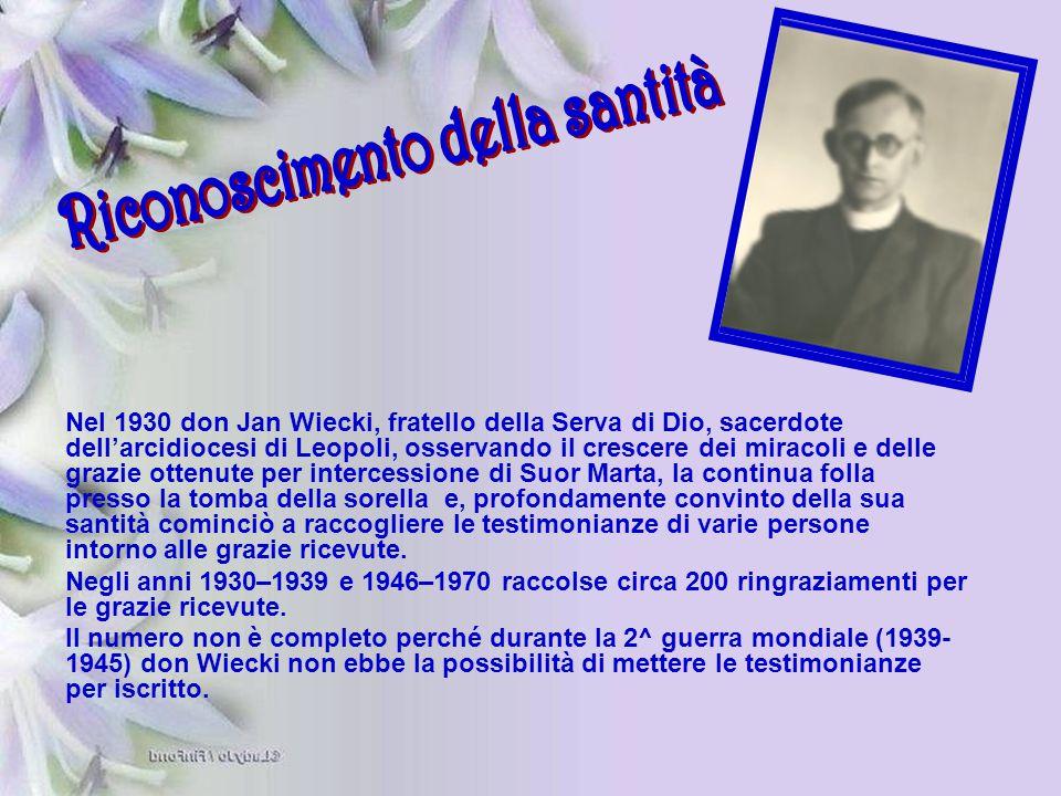 Nel 1930 don Jan Wiecki, fratello della Serva di Dio, sacerdote dell'arcidiocesi di Leopoli, osservando il crescere dei miracoli e delle grazie ottenu