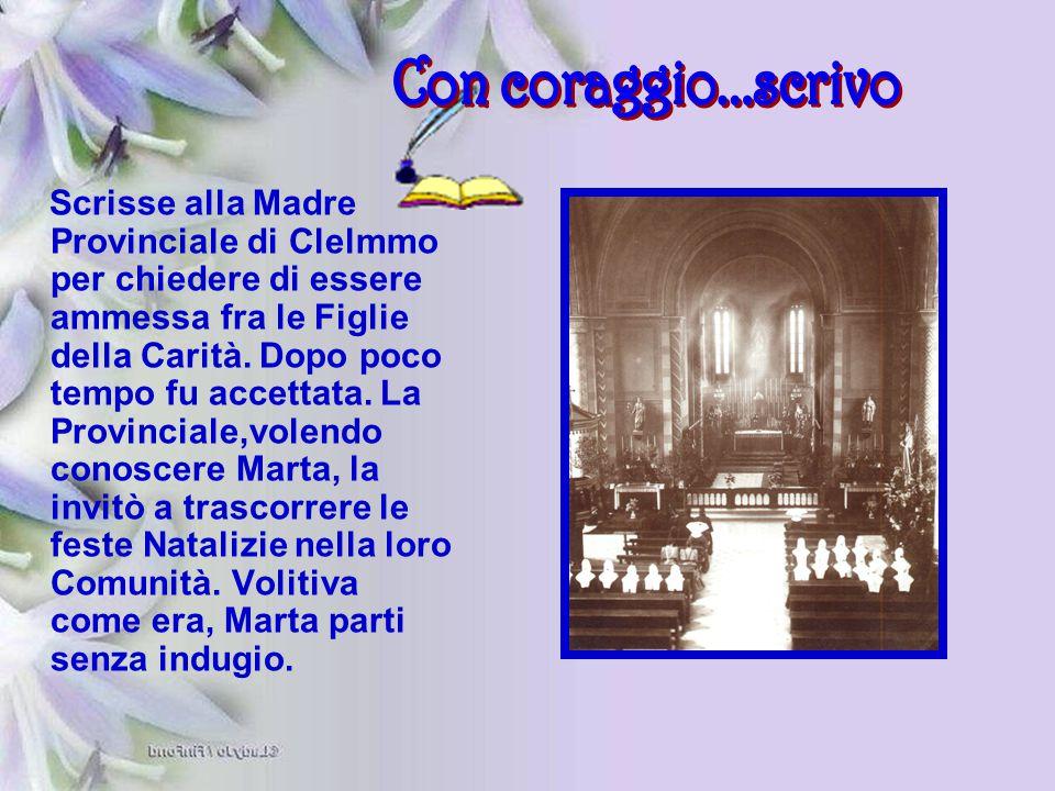 Scrisse alla Madre Provinciale di Clelmmo per chiedere di essere ammessa fra le Figlie della Carità. Dopo poco tempo fu accettata. La Provinciale,vole