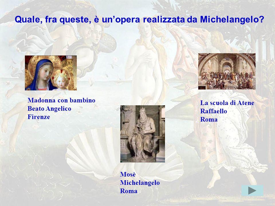 michelang3err Quale, fra queste, è un'opera realizzata da Michelangelo?
