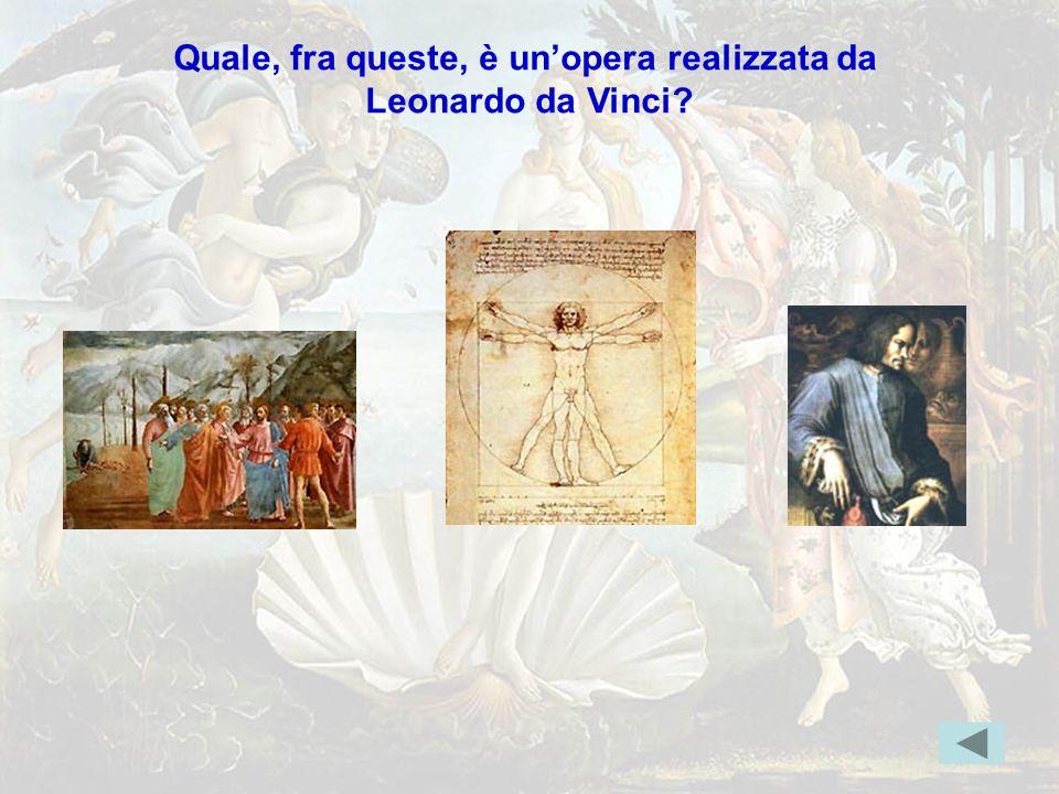 leonardo1 Quale, fra queste, è un'opera realizzata da Leonardo da Vinci? Indice