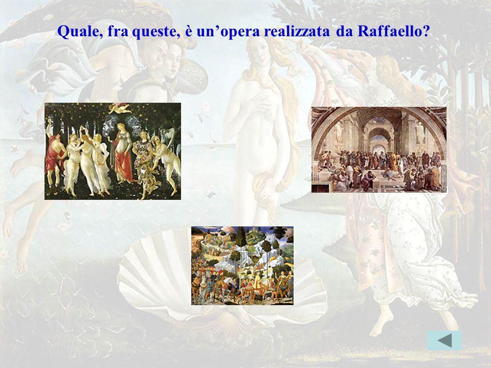 raffaello Quale, fra queste, è un'opera realizzata da Raffaello? Indice