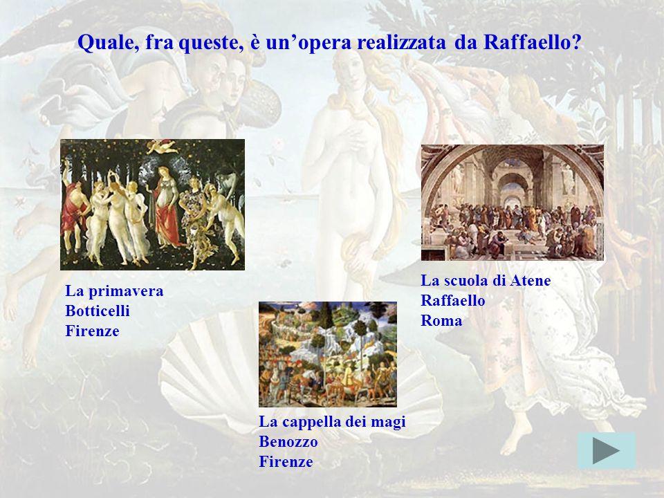 raffaelloerr Quale, fra queste, è un'opera realizzata da Raffaello?