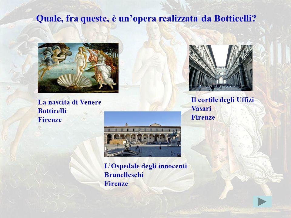 botticellierr Quale, fra queste, è un'opera realizzata da Botticelli?