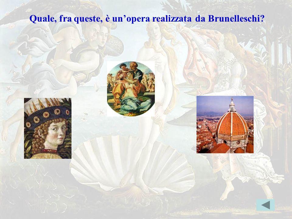 Brunelleschi Quale, fra queste, è un'opera realizzata da Brunelleschi? Indice