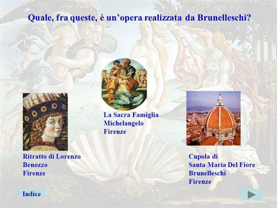 Brunelleschierr Quale, fra queste, è un'opera realizzata da Brunelleschi?