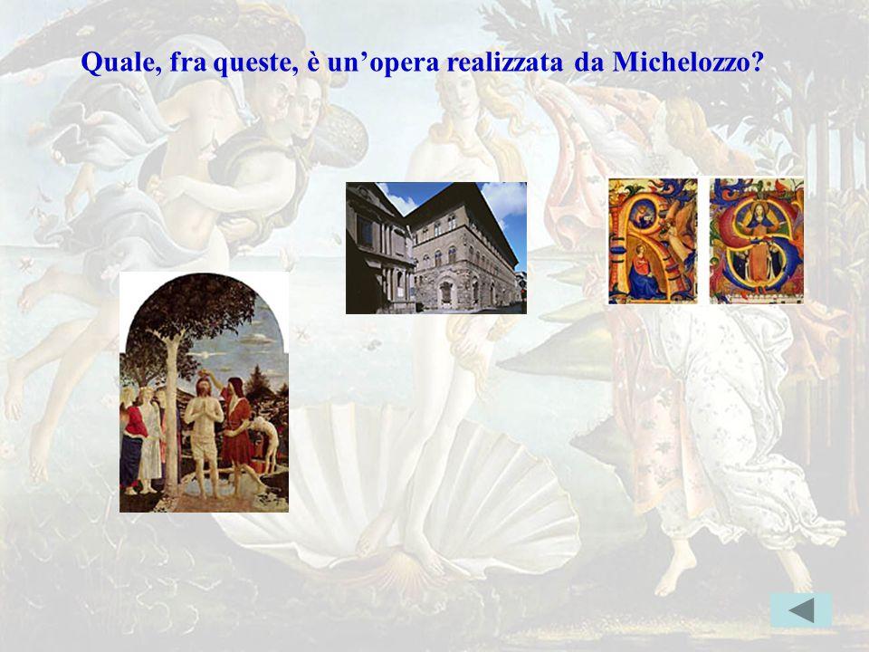 Michelozzo Quale, fra queste, è un'opera realizzata da Michelozzo? Indice