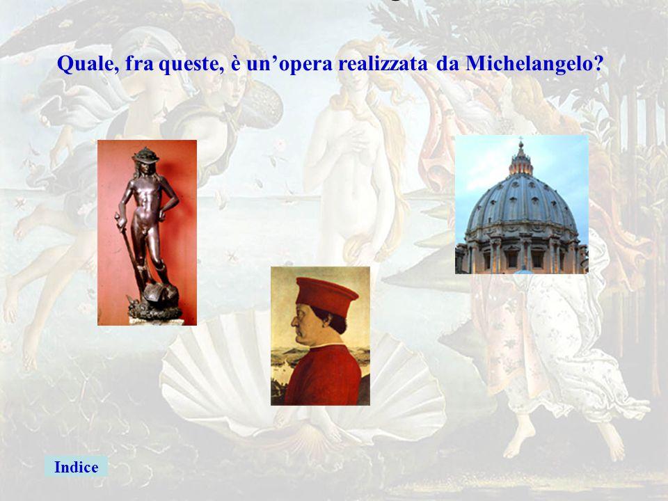michel2giusta Quale, fra queste, è un'opera realizzata da Michelangelo? David Michelangelo Firenze Annunciazione Leonardo da Vinci Firenze Affreschi d
