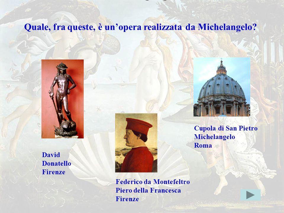 michelang1err Quale, fra queste, è un'opera realizzata da Michelangelo?