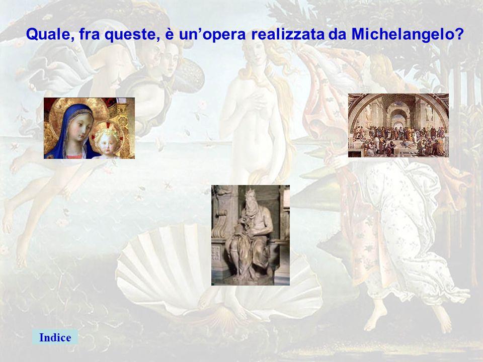 michelang1giusta Quale, fra queste, è un'opera realizzata da Michelangelo? David Donatello Firenze Cupola di San Pietro Michelangelo Roma Federico da