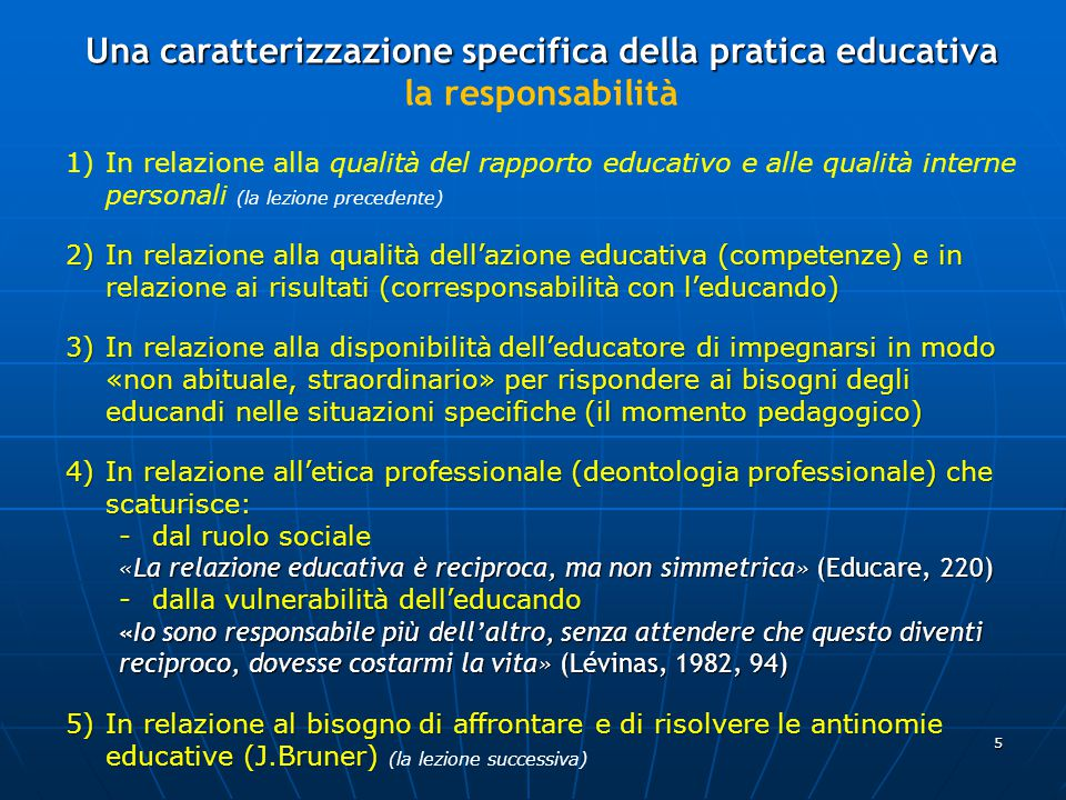 6 Fonti di antinomie educative Incontro di due libertà: dell'educatore e dell'educando.