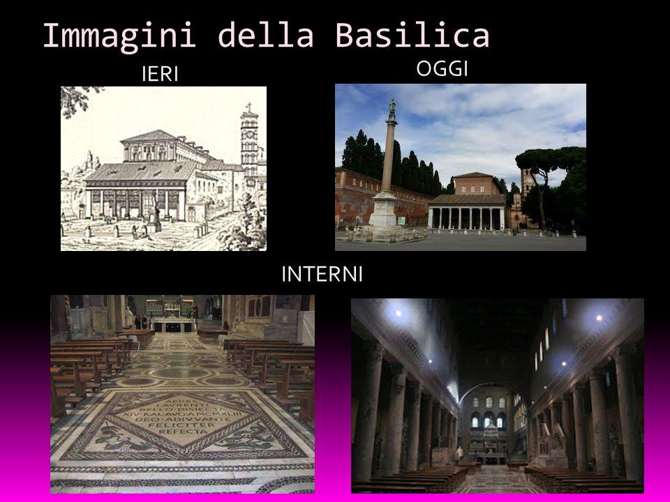 Immagini della Basilica IERI OGGI INTERNI