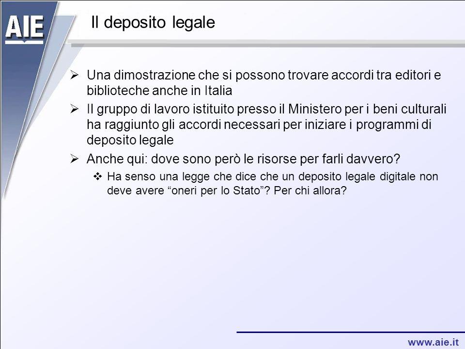 www.aie.it Il deposito legale  Una dimostrazione che si possono trovare accordi tra editori e biblioteche anche in Italia  Il gruppo di lavoro istit
