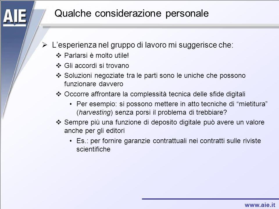 www.aie.it Qualche considerazione personale  L'esperienza nel gruppo di lavoro mi suggerisce che:  Parlarsi è molto utile!  Gli accordi si trovano