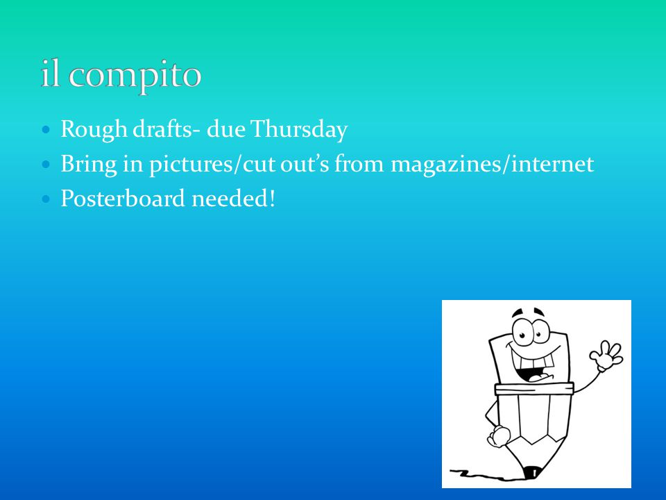 Rough drafts- due Thursday Bring in pictures/cut out's from magazines/internet Posterboard needed!