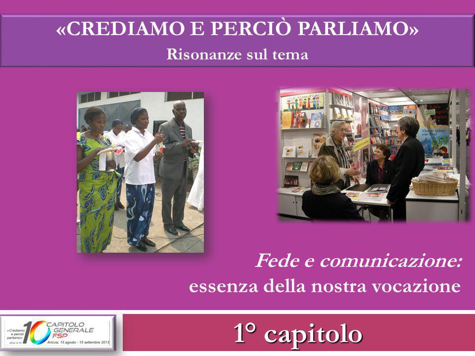 1° capitolo «CREDIAMO E PERCIÒ PARLIAMO» Risonanze sul tema Fede e comunicazione: essenza della nostra vocazione
