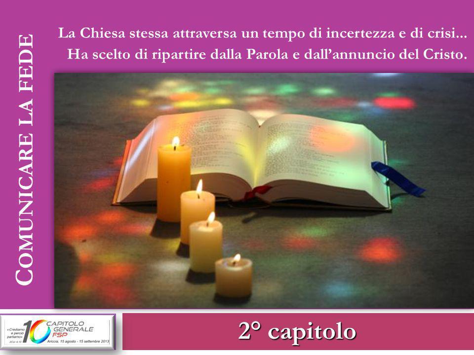 2° capitolo La Chiesa stessa attraversa un tempo di incertezza e di crisi...