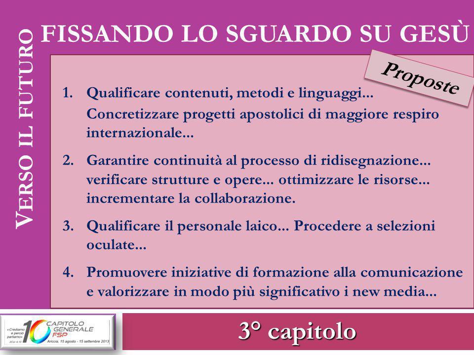 3° capitolo V ERSO IL FUTURO FISSANDO LO SGUARDO SU GESÙ Proposte 1.Qualificare contenuti, metodi e linguaggi...