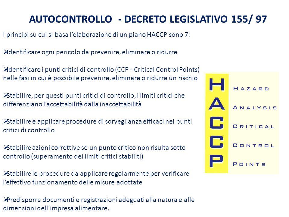 I principi su cui si basa l'elaborazione di un piano HACCP sono 7:  Identificare ogni pericolo da prevenire, eliminare o ridurre  Identificare i pun