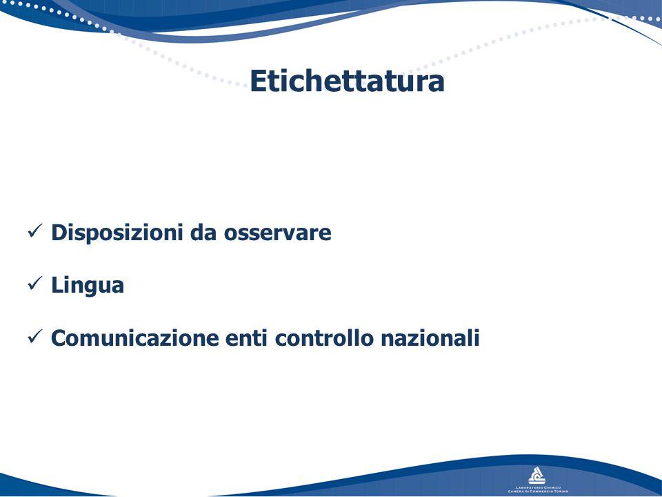 Etichettatura Disposizioni da osservare Lingua Comunicazione enti controllo nazionali